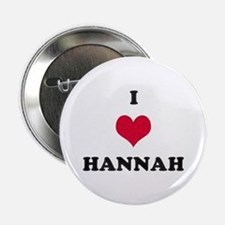 I Love Hannah Button