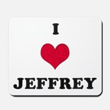 I Love Jeffrey Mousepad
