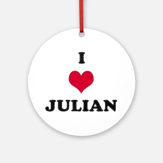 I Love Julian Round Ornament