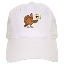Turkey: Hunt More Deer Baseball Cap