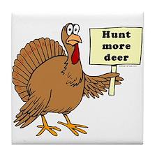 Turkey: Hunt More Deer Tile Coaster