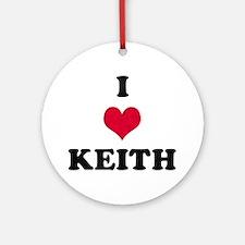I Love Keith Round Ornament
