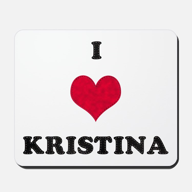 I Love Kristina Mousepad