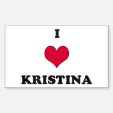 I Love Kristina Rectangle Decal