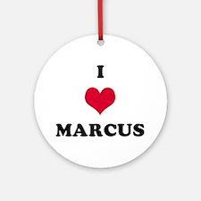I Love Marcus Round Ornament