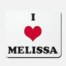 I Love Melissa Mousepad