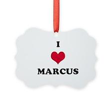 I Love Marcus Ornament