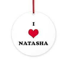 I Love Natasha Round Ornament