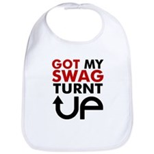 Got my swag turnt Up Bib