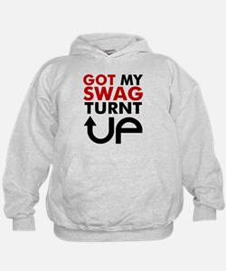 Got my swag turnt Up Hoody