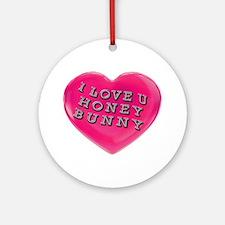 I LOVE YOU HONEY BUNNY Ornament (Round)
