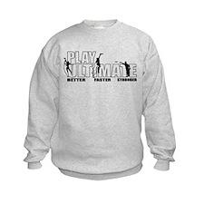 PlayUltimate(better-faster-stronger) Sweatshirt