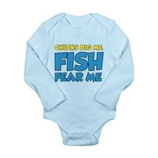 Chicks Dig Me Fish Fear Me Long Sleeve Infant Body