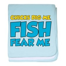 Chicks Dig Me Fish Fear Me baby blanket