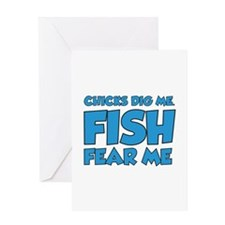 Chicks Dig Me Fish Fear Me Greeting Card