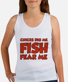 Chicks Dig Me Fish Fear Me Women's Tank Top