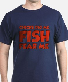 Chicks Dig Me Fish Fear Me T-Shirt