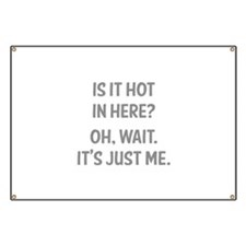 Is it hot in here? Banner