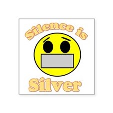 """Silence is Silver Square Sticker 3"""" x 3"""""""
