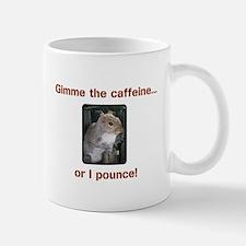 Gimme the Caffeine Mug