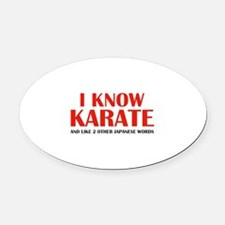 I Know Karate Oval Car Magnet