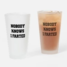 Nobody Knows I Farted Drinking Glass
