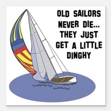 FIN-old-sailors-die-dinghy.png Square Car Magnet 3