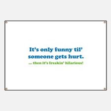 Then it's freakin' hilarious! Banner