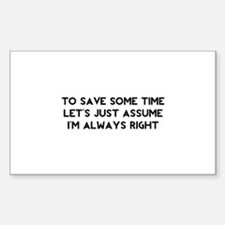 I'm Always Right Decal