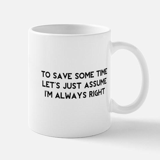 I'm Always Right Mug
