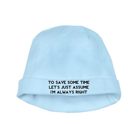 I'm Always Right baby hat