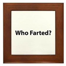 Who Farted ? Framed Tile