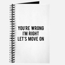 You're Wrong. I'm Rright. Let's Move On. Journal