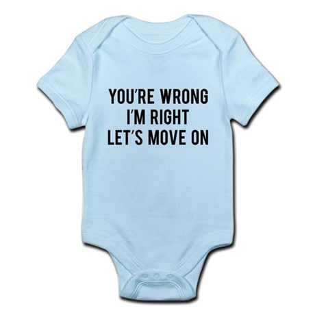 You're Wrong. I'm Rright. Let's Move On. Infant Bo
