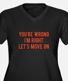 You're Wrong. I'm Rright. Let's Move On. Women's P