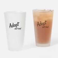 Adopt. Don't shop! Drinking Glass