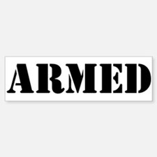 Armed Bumper Bumper Sticker