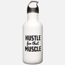 Hustle For That Muscle Sports Water Bottle
