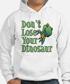 Dont Lose Your Dinosaur Hoodie