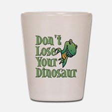 Dont Lose Your Dinosaur Shot Glass