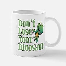 Dont Lose Your Dinosaur Mug