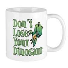Dont Lose Your Dinosaur Mug