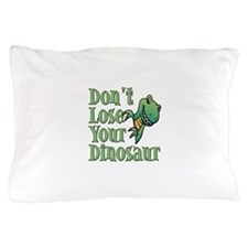 Dont Lose Your Dinosaur Pillow Case