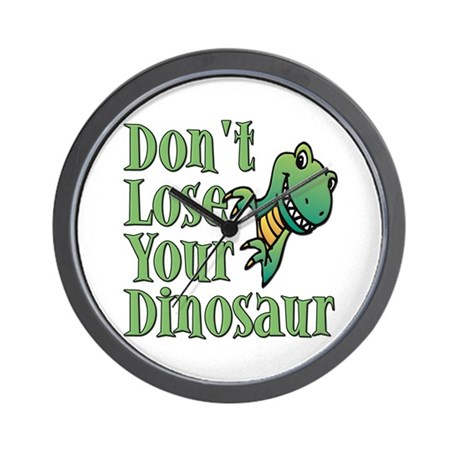 Dont Lose Your Dinosaur Wall Clock