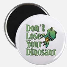 Dont Lose Your Dinosaur Magnet