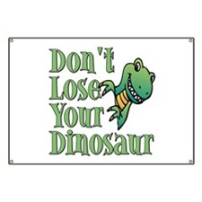 Dont Lose Your Dinosaur Banner