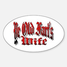 Ye Old Fart's Wife Oval Decal
