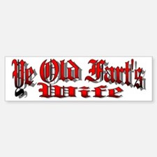 Ye Old Fart's Wife Bumper Bumper Bumper Sticker
