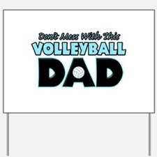 Dont Mess With This Volleyball Dad copy.png Yard S