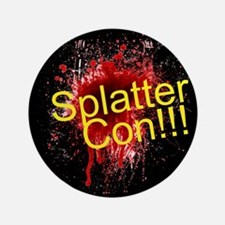 Splatter Con!!! 3.5 inch Button